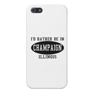 I'd Rather Be in Champaign, Illinois Cases For iPhone 5