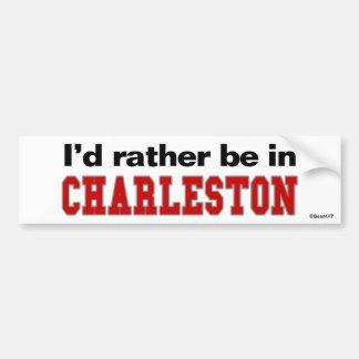 I'd Rather Be In Charleston Car Bumper Sticker