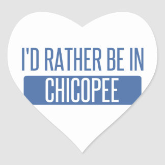 I'd rather be in Chicopee Heart Sticker