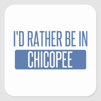 I'd rather be in Chicopee Square Sticker
