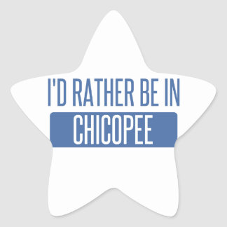 I'd rather be in Chicopee Star Sticker