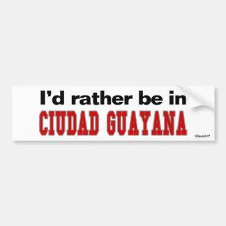 I'd Rather Be In Ciudad Guayana Car Bumper Sticker