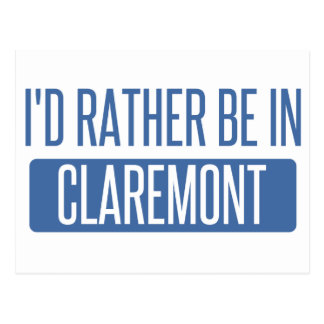 I'd rather be in Claremont Postcard