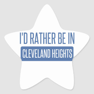 I'd rather be in Cleveland Heights Star Sticker