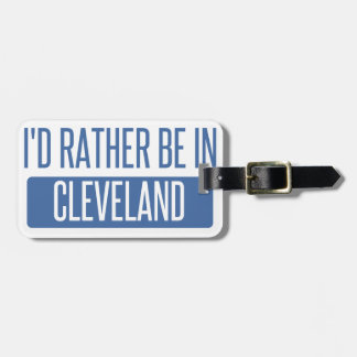 I'd rather be in Cleveland OH Bag Tag