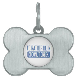 I'd rather be in Coconut Creek Pet Name Tag