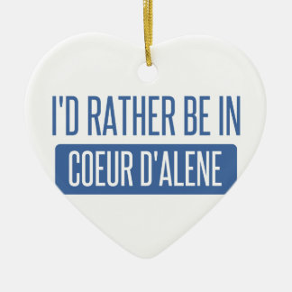 I'd rather be in Coeur d'Alene Ceramic Ornament