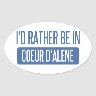 I'd rather be in Coeur d'Alene Oval Sticker