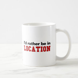 I'd Rather Be In... Coffee Mug