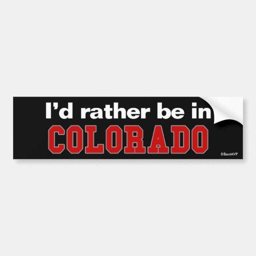I'd Rather Be In Colorado Bumper Sticker