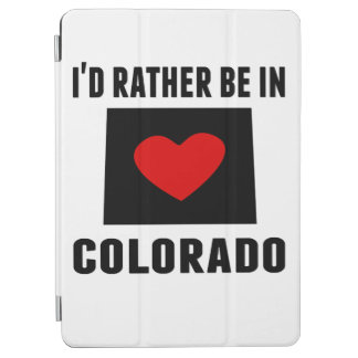 I'd Rather Be In Colorado iPad Air Cover
