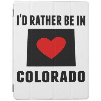 I'd Rather Be In Colorado iPad Cover