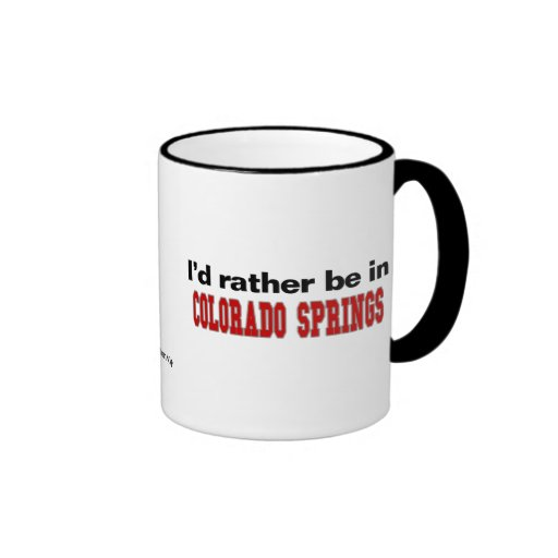 I'd Rather Be In Colorado Springs Mugs