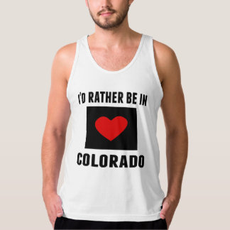 I'd Rather Be In Colorado Tank Tops