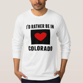 I'd Rather Be In Colorado Tee Shirt