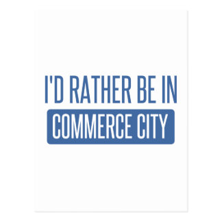 I'd rather be in Commerce City Postcard