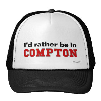 I'd Rather Be In Compton Trucker Hat