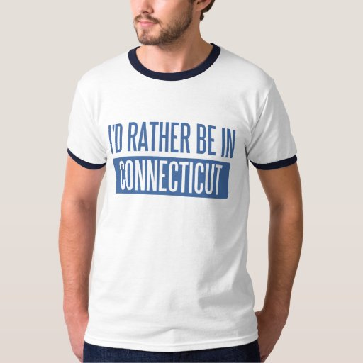 I 39 D Rather Be In Connecticut T Shirt Zazzle