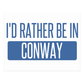 I'd rather be in Conway Postcard