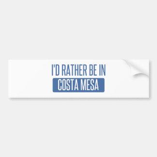 I'd rather be in Costa Mesa Bumper Sticker