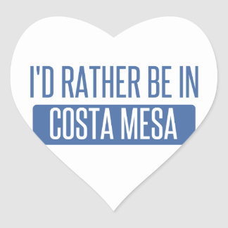 I'd rather be in Costa Mesa Heart Sticker