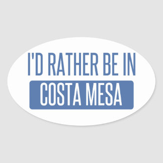 I'd rather be in Costa Mesa Oval Sticker