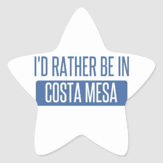 I'd rather be in Costa Mesa Star Sticker