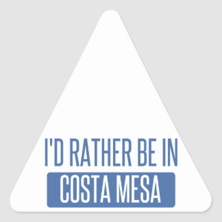 I'd rather be in Costa Mesa Triangle Sticker