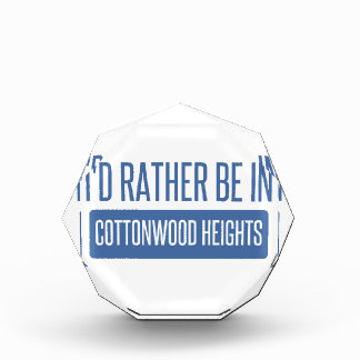 I'd rather be in Cottonwood Heights Acrylic Award