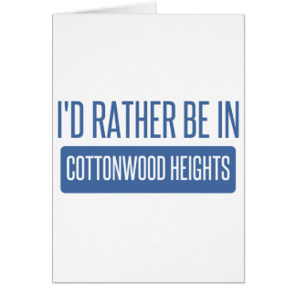I'd rather be in Cottonwood Heights Card