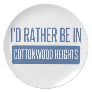 I'd rather be in Cottonwood Heights Dinner Plate