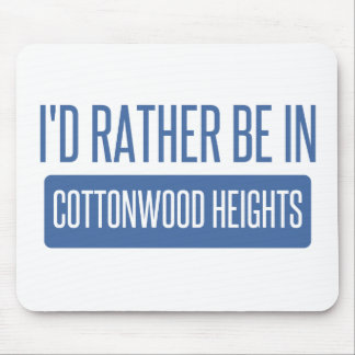 I'd rather be in Cottonwood Heights Mouse Pad