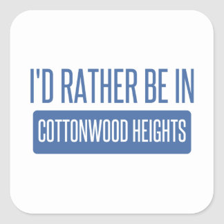 I'd rather be in Cottonwood Heights Square Sticker