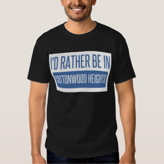 I'd rather be in Cottonwood Heights T-shirt