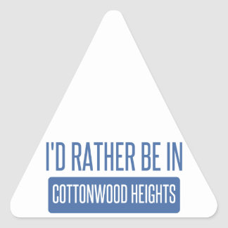 I'd rather be in Cottonwood Heights Triangle Sticker