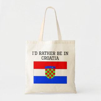 I'd Rather Be In Croatia Tote Bag