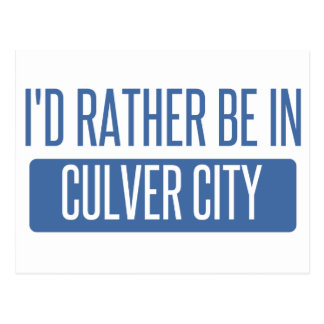 I'd rather be in Culver City Postcard