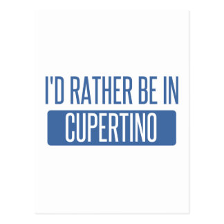 I'd rather be in Cupertino Postcard