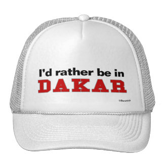 I'd Rather Be In Dakar Hats