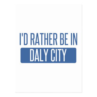 I'd rather be in Daly City Postcard