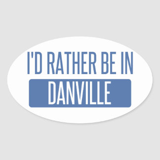 I'd rather be in Danville VA Oval Sticker