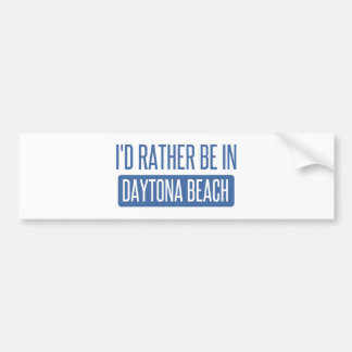 I'd rather be in Daytona Beach Bumper Sticker