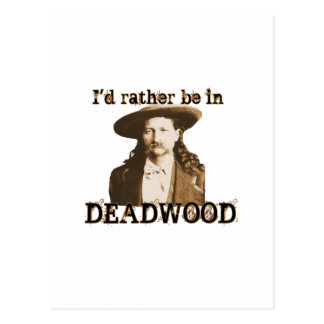 I'd Rather Be in Deadwood Postcard