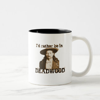 I'd Rather Be in Deadwood Two-Tone Coffee Mug