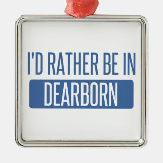 I'd rather be in Dearborn Metal Ornament