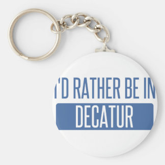 I'd rather be in Decatur IL Keychain