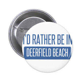I'd rather be in Deerfield Beach Button