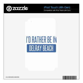 I'd rather be in Delray Beach Decals For iPod Touch 4G
