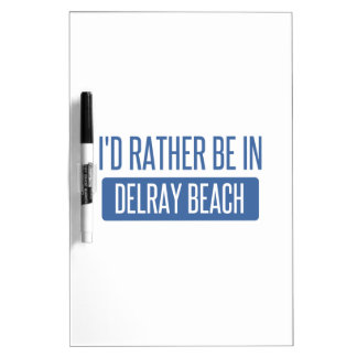 I'd rather be in Delray Beach Dry Erase Board