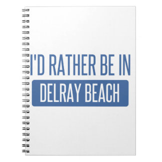 I'd rather be in Delray Beach Notebook